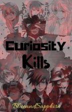 Curiosity kills by BlueAndSapphire