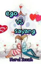 ego VS sayang by eiyzzah6