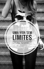 Uma Vida Sem Limites... by LoucosDePlantao