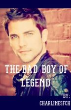 The Bad boy of Legend  by CharlinesFch
