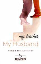 My Teacher My Husband by autumn_panda