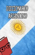 Diccionario Argentino by brendonsinatra