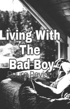 Living With The Bad Boy (Raura revised) by ldawgxshor