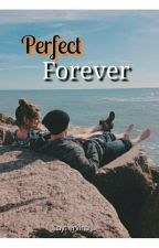 Perfect Forever  by pisangcokelat