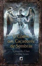 O Codéx Dos Caçadores De Sombras by G-DragonSoJimin