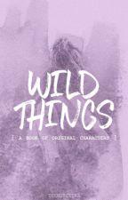 Wild Things | ocs | by themysciira