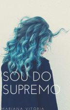Sou Do Supremo (SdS) by Liv_Grossi