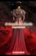 Il Risveglio del Diavolo (Seguito Di Occhi Grigi Al Calar Della Notte) by EugeniaBianchi0