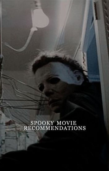 SPOOKY MOVIE RECOMMENDATIONS