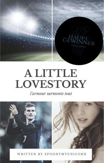A LITTLE LOVESTORY- l'amour surmonte tout (Antoine Griezmann FF)