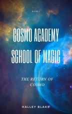 Cosmo Academy School of Magic: The Return of Cosmo [Book 1] by revelgunner