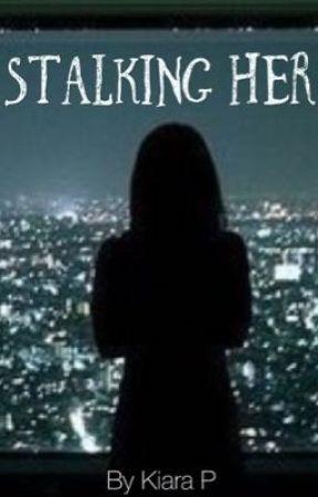 Stalking her by Kiarali888