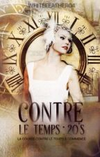 Contre le temps : 20's  by WhiteFeather04