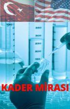 KADER MİRASI by sigarius