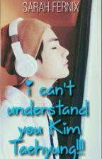 Я Не Понимаю Тебя Ким Тэхён!!! by Miss_fernix