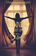 Running out of Time (#Wattys2017) by DauntlessScorpio