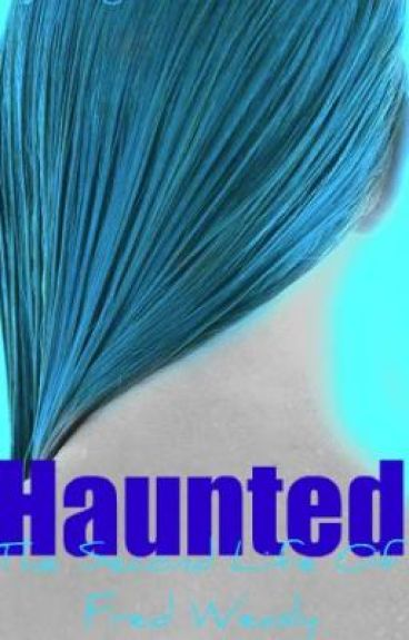 Haunted (Fred Weasley's Second Life)