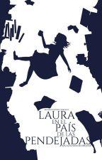 Laura en el País de las Pendejadas. #NeónAwards2017 #WOWAwards2k17 by XxCazadoraDeLibrosxX