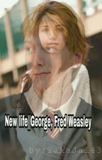 New life||George, Fred Weasley by TakaJa143