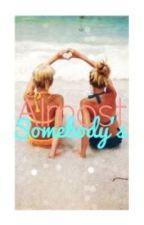 Almost Somebody's by ChloeHild