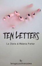 Ten Letters by laragazzastranissima