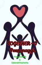 Together - I personaggi.  by Morgana1995
