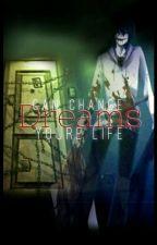 Dreams Can Change Youre Life (Creepypasta F. F)  by BrianaPopescu