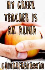 My Greek Teacher Is An Alpha: Restricted by guitarfreak8810
