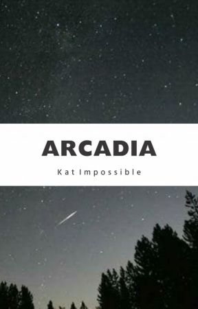 Arcadia by Kat_Impossible