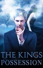 The King's Possession by fangirltobefangirled