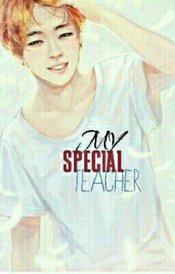 My special Teacher   • YG × JM FF {beendet} •