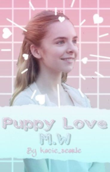 Puppy Love ~ Mike Wheeler