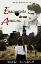 Enamorada de un Asesino | Primera Temporada | by AlexandraLimon