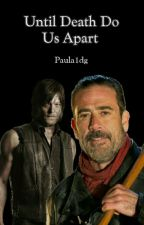 Until Death Do Us Apart |Daryl Dixon| by Paula1dg
