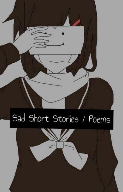 Sad Short Stories / Poems by Angel_princess821