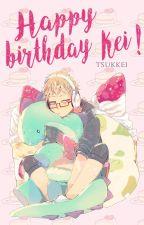Happy birthday, Kei!© by -Tsukkei-