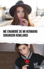 Me enamoré de mi hermano (Brandon Rowland) by Brandon_Rowland2