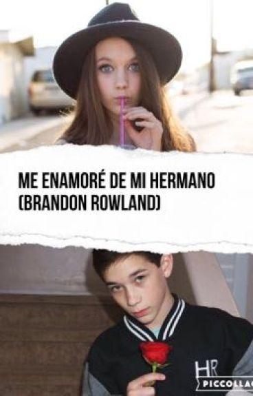 Me enamoré de mi hermano (Brandon Rowland)