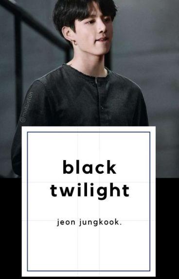 black twilight || الشفق الأسود .