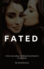 FATED | camren by kordelicious