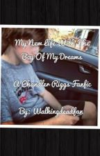 My new life with a boy of my dreams. A Chandler Riggs fanfic by walkingdeadfan