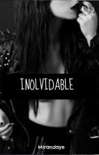 INOLVIDABLE© by Mirandaye