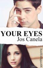 """Your Eyes""|J.C| by ItzelEnriquez08"