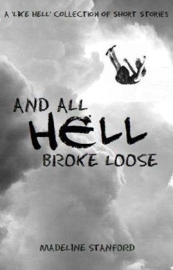 And All Hell Broke Loose (A LIKE HELL collection)