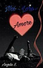 noi-loro=amore (#2) by samgy22