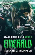Emerald (Blackhawk MC # 1) COMPLETED by rebekahlthompson
