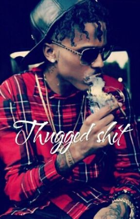 Thugged shit by she-that-savage21