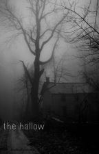 The Hallow by KaiMarieee