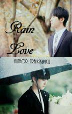 [Thiên Khaỉ] Rain Love by trangkunKTs