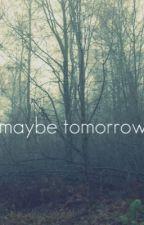 Maybe Tomorrow {Yuumika} by judithcastaneda